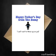 """Say Happy Father's Day from the Bump, """"I can't wait to throw up on you!"""" Simple, truthful card for the Daddy-to-be on his first Fathers Day. Greetings Card with craft envelope standard card will be sent exactly as pictured All orders are dispatched within Funny Fathers Day Quotes, Fathers Day Wishes, First Fathers Day, Fathers Day Cards, Happy Fathers Day, Funny Birthday Cards, Birthday Quotes, Happy Birthday, Baby Presents"""