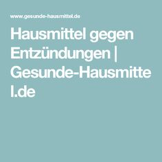 Hausmittel gegen Entzündungen | Gesunde-Hausmittel.de