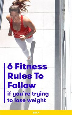 6 Fitness Rules For Weight Loss