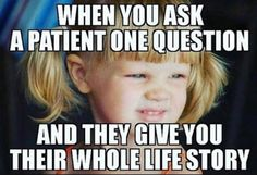 101 Funny Nursing Memes - When you ask a patient one question and they give you their whole life story. One of the things that can make your day is a good laugh, so here are 101 funny nursing memes that any nurse will relate to. Work Memes, Work Quotes, Work Humor, Life Quotes, Hair Quotes, Happy Saturday Quotes, Saturday Humor, Tuesday Humor, Ghetto Humor