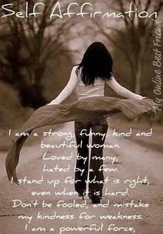 Self affirmation....loving this, so true!