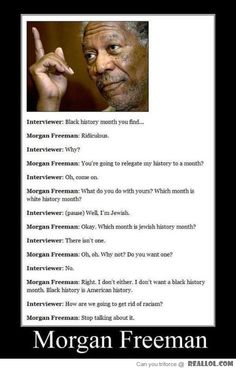 I love you, Morgan Freeman...