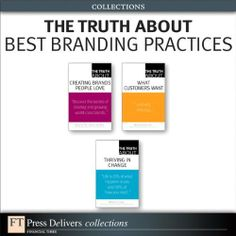 The Truth About Best Branding Practices (Collection) by Michael Solomon. $42.21. Publisher: FT Press (November 3, 2010)
