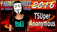 "PSEC - 2016 - TSUper Anonymous [hd 1280 x 720] - Video Dailymotion - ABOUT: In this episode of ""Paradigm Shift - An Educational Comedy"" that we have titled as ""PSEC - 2016 - TSUper Anonymous"" -- We ask the question: ""how active or not is Anonymous with TSU?"" and we attempt to answer that question as accurately as possible. We do not have all of the facts on this inquiry, so please do keep in mind that the levels of accuracy or inaccuracy of this assessment is pure speculation at this point…"