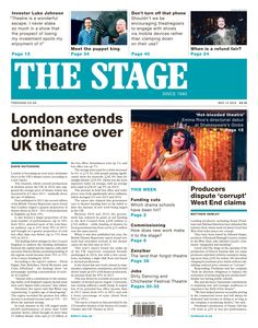 The Stage | May 12 2016: London extends dominance over UK theatre