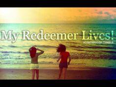 My Redeemer Lives- Nicole C. Mullen
