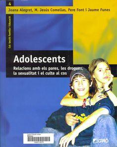 Adolescents : relacions amb els pares, les drogues, la sexualitat i el culte al cos / Joana Alegret ... [et al.]. Barcelona : Graó, 2005. Sig. 3-053.6 Ado