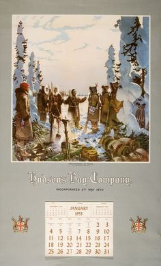 """Hudson's Bay Company calendar with painting of Thanadelthur, 1953. """"... the Hudson's Bay Company commissioned a well-known Canadian artist, Franklin Arbuckle, to create a painting portraying the story of Thanadelthur. The painting was used to illustrate the HBC's 1953 calendar. Called """"Ambassadress of Peace: A Chipewyan woman makes peace with the Crees, 1715,"""" it showed Thanadelthur negotiating a peace between the Cree and Chipewyan people. The HBC had been producing calendars since 1913."""""""