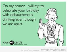 Funny Birthday Cards On My Honor I Will Try To Celebrate Your