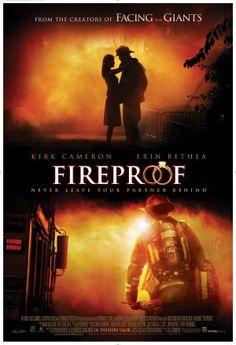 Fireproof (2008) starring: Kirk Cameron and Erin Bethea