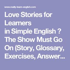 Love Stories for Learners inSimpleEnglish – The Show Must Go On (Story, Glossary, Exercises, Answer Key)