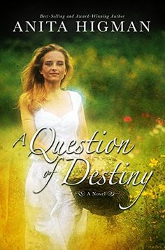 A Question of Destiny by Anita Higman,