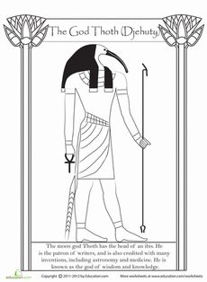 Meet Thoth (or Djehuti), one of the many Egyptian gods that were worshiped over 3,000 years ago! The gods are an important part of Egypt's ancient culture and history. Read a fun fact, and add some colors to Thoth.