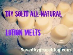 Solid lotion-melts with all natural ingredients! So easy to make and they leave your skin baby smooth!