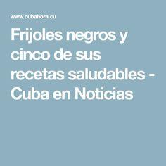 Frijoles negros y cinco de sus recetas saludables - Cuba en Noticias