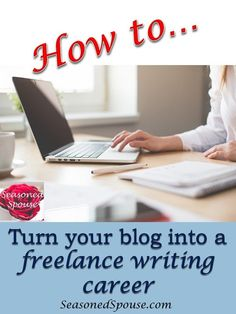 Here's how to turn a blog into a successful freelance writing career.