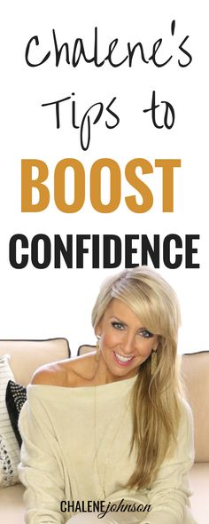 Learn to tips to boosting your confidence! Chalene says it best!
