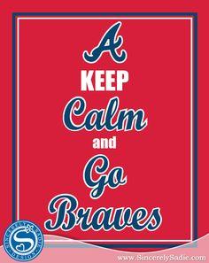 """Atlanta Braves """"Keep Calm and Go Braves"""" 8x10 Print. $9.95, via Etsy."""