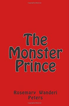 The Monster Prince by Rosemary Wanderi Peters http://www.amazon.com/dp/1503197891/ref=cm_sw_r_pi_dp_ZuhCub0EGP8C8
