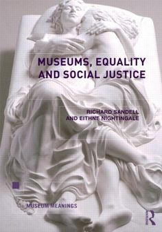 Museums, Equality and Social Justice (Museum Meanings) by...