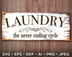 LAUNDRY ROOM The Never Ending Cycle SVG - Funny Laundry Room Sign - Laundry Room Svg Art - Joanne Gaines Laundry Room - 602
