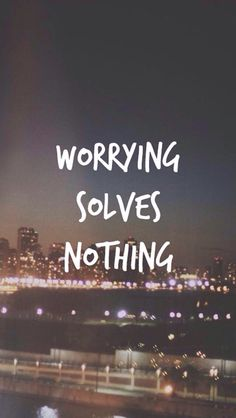 Worrying Solves Nothing