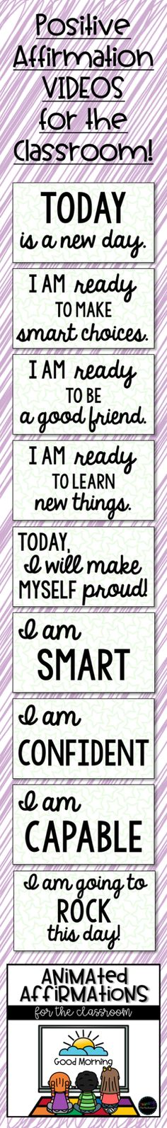 Animated Affirmations - positive thoughts for your classroom set to videos that you can project on your board or put on student devices!