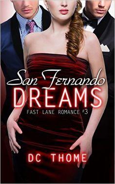 San Fernando Dreams: Fast Lane Romance #3 - Kindle edition by DC Thome. Literature & Fiction Kindle eBooks @ Amazon.com.