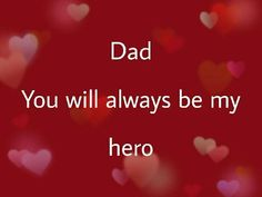 You will always be my hero Daddy! I miss you so much! Daddy Daughter Quotes, Mom And Dad Quotes, Father Quotes, Family Quotes, Daddy I Miss You, Rip Daddy, Love You Dad, Daddys Boy, Dad In Heaven