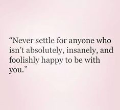 Never settle! #Love #Relationships