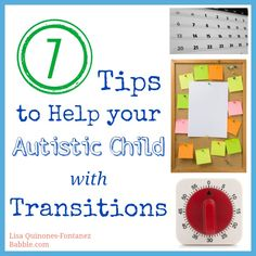 7 Tips to Ease Transitions for Kids with Autism. Repinned by SOS Inc. Resources pinterest.com/sostherapy/.