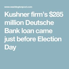 06/25/17 | Kushner firm's $285 million Deutsche Bank loan came just before Election Day