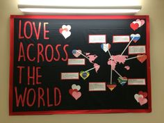 """residentassistantideas:  February Bulletin Board! """"Love Across The World"""" Each little blurb is about love and Valentine's Day in each country.  Susquehanna University - North Hall"""