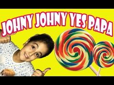 Johny Johny Yes Papa Song Nursery Rhymes  Candy eating candy game!