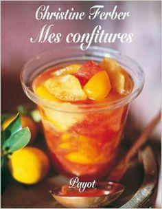 Mes confitures (French Edition): Christine Ferber: 9782228893213: Amazon.com: Books