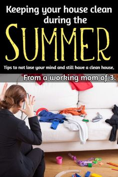 Keeping a clean home during the summer can be frustrating for moms -- here's a few #orgnization and #cleaning tips!