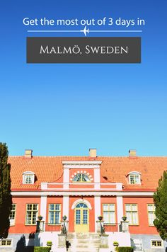 Three Days in and around Malmö, Sweden + Free printable itinerary and tips