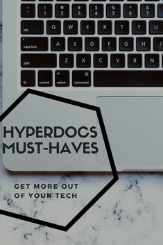 "Get more out of your tech for your students through implementing HyperDocs! Here are some ""must-haves"" that I have found through experts, as well as personal experience!"