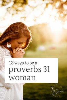 13 Ways to be a Proverbs 31 Woman Today Bible verses Christian Women, Christian Faith, Christian Living, Christian College, Christian Marriage, Virtuous Woman, Godly Woman, Godly Wife, Women Of Faith