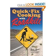 REALLY? OMG!!  Quick-Fix Cooking with Roadkill