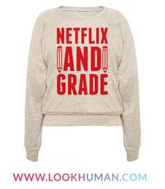 This teacher shirt is great for fans of looking cool and hip in front of your students cuz you know the cool teen lingo. Lol jk, you're at home grading papers because netflix and grade is your life. This netflix shirt is perfect for fans of teacher gifts, teacher jokes, teacher shirts and netflix jokes.