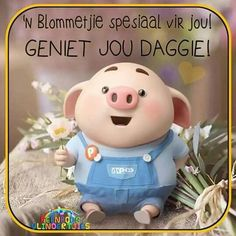 Good Morning Good Night, Good Morning Wishes, Good Morning Quotes, Lekker Dag, Pig Wallpaper, Cute Piglets, Afrikaanse Quotes, Goeie More, Special Quotes