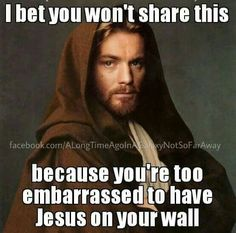 These I bet you won't posts are dumb but I love Jesus. And also I think that pick is Obie One Kanobie. But I still love Jesus. <<< Its Obi wan Kenobi and I too love Jesus Bible Quotes, Bible Verses, Def Not, Gods Not Dead, Believe, Christian Memes, Christian Facebook, Jesus Pictures, God Loves Me