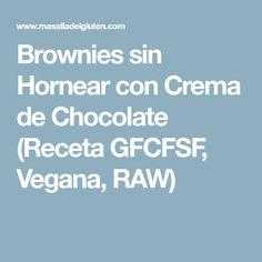 Brownies sin Hornear con Crema de Chocolate (Receta GFCFSF, Vegana, RAW)