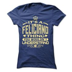 Cool IT'S A FELICIANO THING AWESOME SHIRT T-Shirts