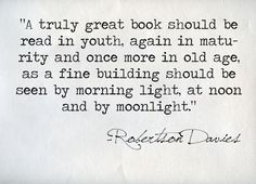 """""""A truly great book should be read ..."""" in all stages of life. Time to go back to some I read as a child."""