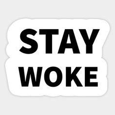 Stay Woke - Black Lives Matter - Sticker | TeePublic #blm #blacklivesmatter Lip Logo, Phone Icon, Stickers, T Shirt, Life, Icons, Inspiration, Black, Ikon