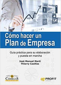 Cómo hacer un plan de empresa : guía práctica para su elaboración y puesta en marcha : [incluye software para su elaboración] / José Manuel Martí, Thierry Casillas