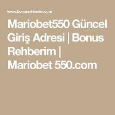 Mariobet550 Güncel Giriş Adresi | Bonus Rehberim | Mariobet 550.com