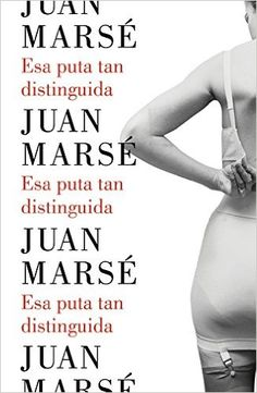 Descargar Esa puta tan distinguida (LUMEN) Kindle, PDF, eBook, Esa puta tan distinguida (LUMEN) de JUAN MARSE PDF, Kindle, Gratis